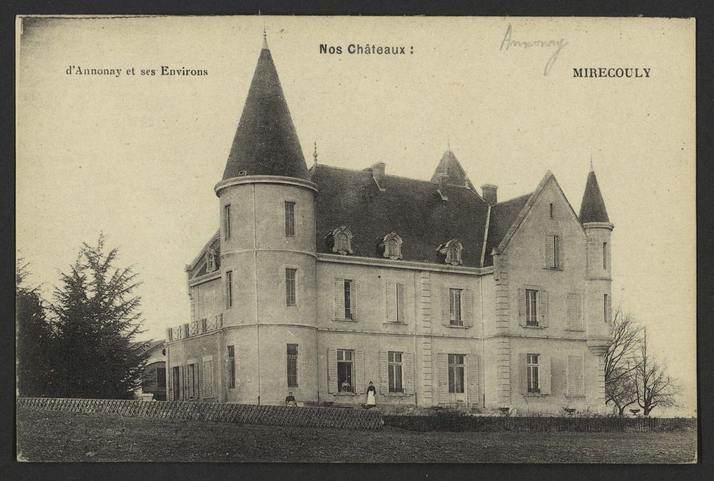 Nos châteaux :  Mirecouly - D'Annonay et ses environs